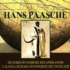 Die Forschungsreise des Afrikaners Lukanga Mukara ins innerste Deutschland Hörbuch