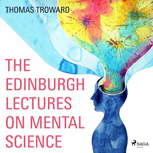 The Edinburgh Lectures on Mental Science ()