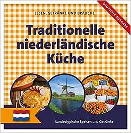 Traditionelle Niederländische Küche: Landestypische Speisen Und Getränke  (Dutch) Hardcover U2013 1 Feb 2017