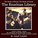 The Books of Enoch, The Book of Giants: The Enochian Library: 1 Enoch, 2 Enoch, 3 Enoch, The Manichean and Aramaic Book of Giants, with Information on Watchers, Grigori, Angels and Enoch's Calendar | Joseph Lumpkin