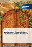 Marriage and Divorce in Late Fourteenth Century Jerusalem, Lowry Colleen A., 3639513134