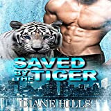 Saved by the Tiger: The Tiger's Protection Book 1