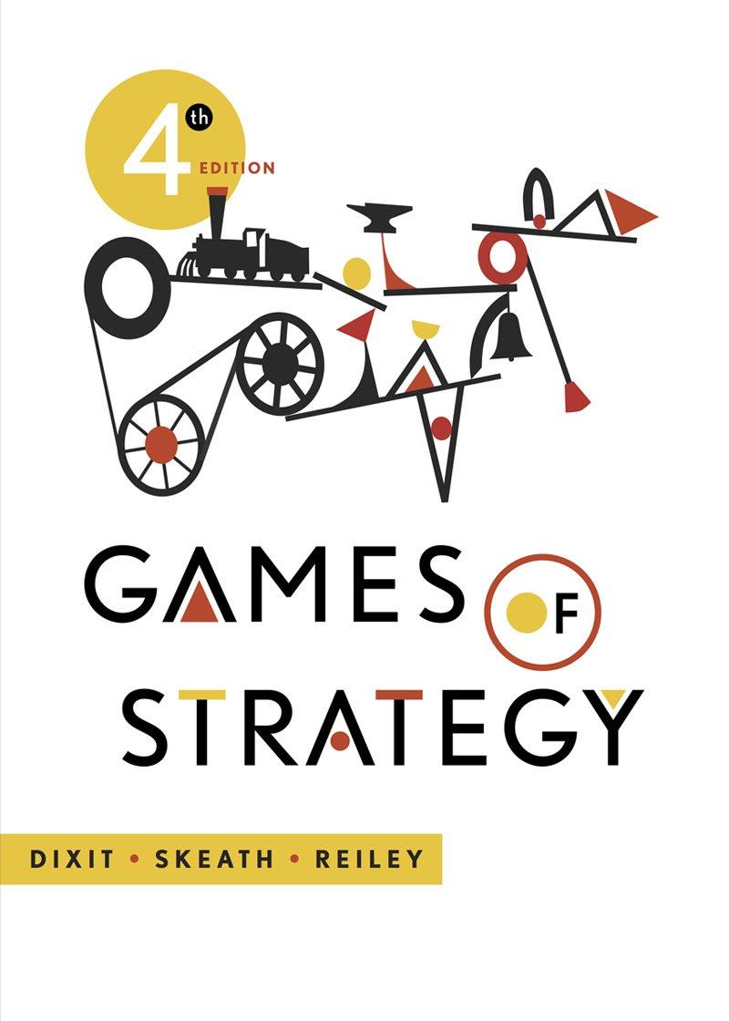 Games of Strategy: Amazon.es: Dixit, Avinash, Skeath, Susan, Reiley, David: Libros en idiomas extranjeros