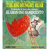The Little Mouse, the Red Ripe Strawberry, and the Big Hungry Bear/El Ratonci...