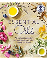Essential Oils: All-natural remedies and recipes for your mind, body and home