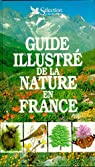 Guide illustre de la nature en France par Reader's Digest