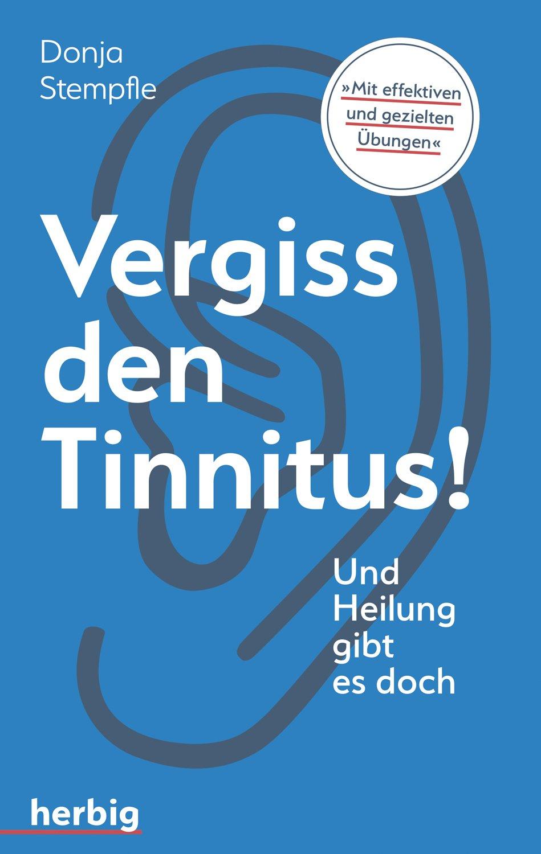 Vergiss Den Tinnitus  Und Heilung Gibt Es Doch