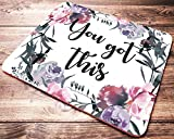 Inspirational Quote Floral Mouse Pad You Got This Desk Accessories Womens Mousepad Office Gifts