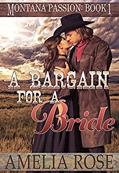 A Bargain For A Bride: Clean mail order bride romance (Montana Passion Book 1) by [Rose, Amelia]