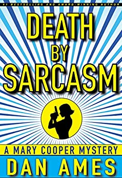 Death by Sarcasm: (A Hardboiled Private Investigator Mystery Series) (Mary Cooper Mysteries Book 1) by [Ames, Dan]