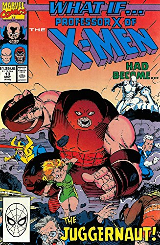 What If? #13 : What If Professor X of the X-Men Had Become the Juggernaut? (Marvel Comics)