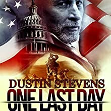 One Last Day Audiobook by Dustin Stevens Narrated by Scott R. Smith