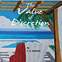 The Value of Discretion Audiobook by T.K. Hatfield Narrated by Tracy Tenney