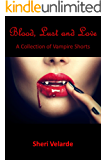 Blood, Lust and Love: A Collection of Vampire Shorts