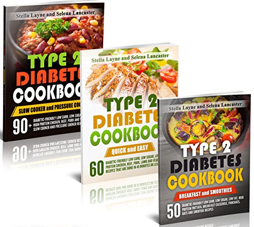Diabetic Cookbook: Mega bundle – 3 manuscripts in 1 – A total of 200+ Unique Diabetic-Friendly Breakfast, Lunch and Dinner Stove top, Oven, Slow Cooker And Pressure Cooker Recipes