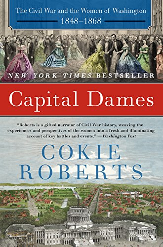 Capital Dames: The Civil War and the Women of Washington, - Pa City Capital