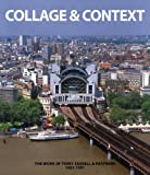 Collage & Context: Terry Farrell: The Partnership's Complete Works,1981-1991