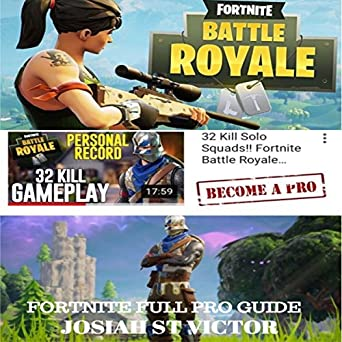 Amazon Com Fortnite Full Pro Guide 50 Tips To Succeed