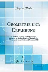 Geometrie Und Erfahrung: Erweiterte Fassung Des Festvortrages Gehalten an Der Preussischen Akademie Der Wissenschaften Zu Berlin Am 27. Januar 1921 (Classic Reprint) Hardcover