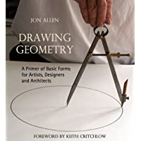 Drawing Geometry: A Primer of Basic Forms for Artists, Designers and Architects