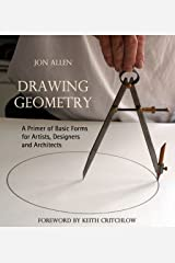 Drawing Geometry: A Primer of Basic Forms for Artists, Designers and Architects Paperback