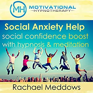 Social Anxiety Help, Social Confidence Boost with Hypnosis and Meditation Speech