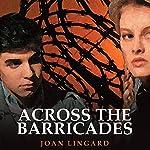 Across the Barricades | Joan Lingard