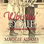 Whistlin' Dixie: Tempered Steel, Book 1 | Maggie Adams