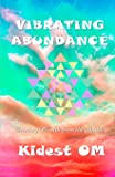 Vibrating Abundance: Creating Wealth from the Inside