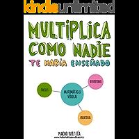 Multiplica como nadie te había enseñado: Matemáticas Védicas; Simplemente increíbles, increíblemente simples.