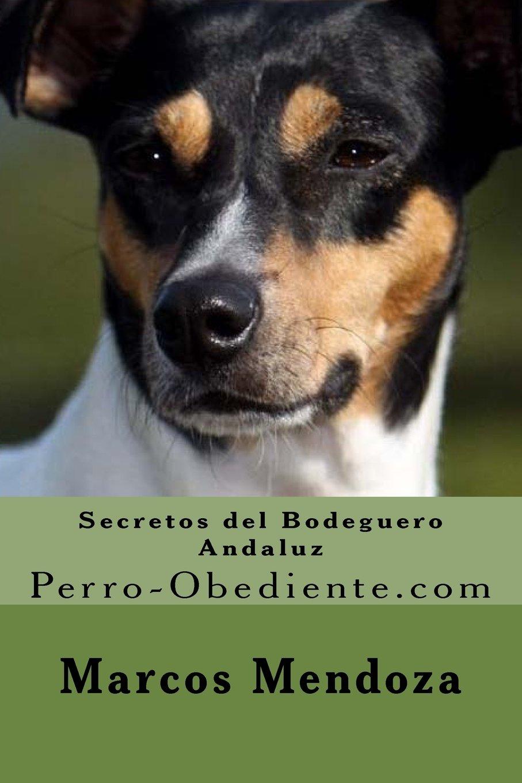 Secretos del Bodeguero Andaluz: Perro-Obediente.com: Amazon ...