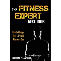 The Fitness Expert Next Door: How to Set and Reach Realistic Fitness Goals in 10...