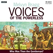 Voices of the Powerless: Who was then the Gentleman?: Blackheath, Wat Tyler and the Peasants' Revolt | Melvyn Bragg