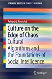 Culture on the Edge of Chaos: Cultural Algorithms and the Foundations of Social Intelligence