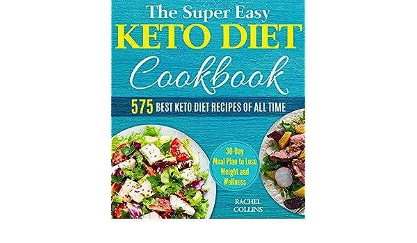 The Super Easy Keto Diet Cookbook: 575 Best Keto Diet ...