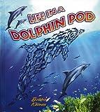 Life in a Dolphin Pod, Bobbie Kalman, 0778711641