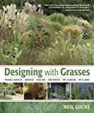 Designing with Grasses, Neil Lucas, 0881929832