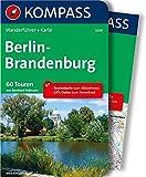 Berlin-Brandenburg: Wanderführer mit Extra-Tourenkarte, 60 Touren, GPX-Daten zum Download (KOMPASS-Wanderführer, Band 5030)