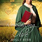 Romancing Olive: Prairie Romance | Holly Bush