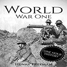 World War 1: A History from Beginning to End Audiobook by Henry Freeman Narrated by Joseph Boyer