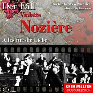 Alles für die Liebe: Der Fall Violette Nozière Hörbuch