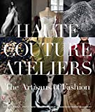 Image of Haute Couture Ateliers: The Artisans of Fashion