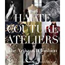 The Haute Couture Atelier: The Artisans of Fashion: Hilhne