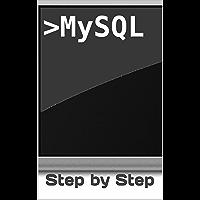 MySQL: Step-By-Step (English Edition)