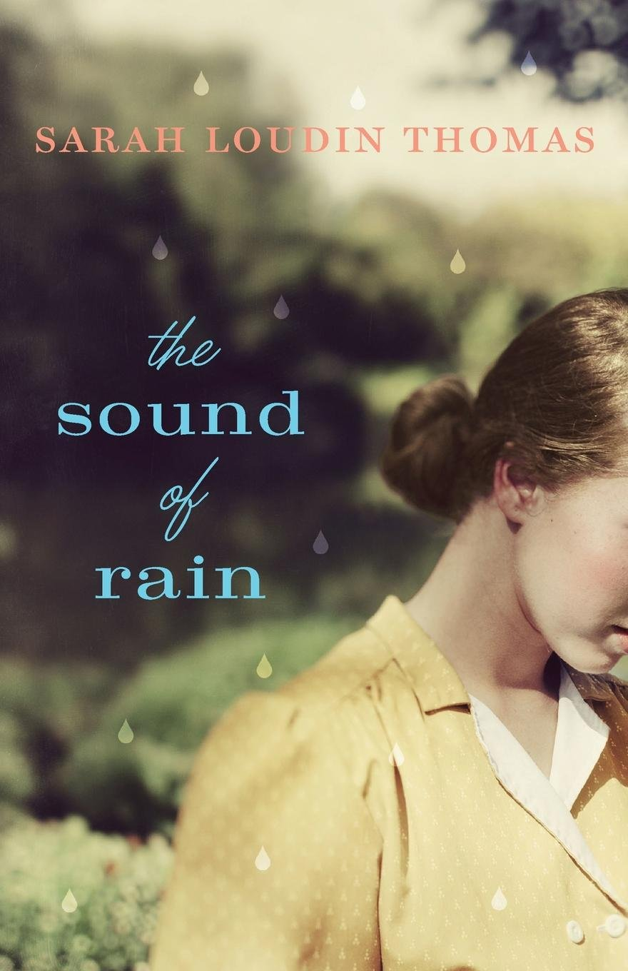 Image result for the sound of rain sarah loudin thomas