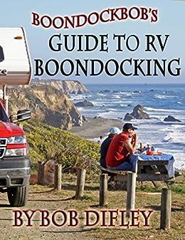 Boondockbob's Guide to RV Boondocking by [Difley, Bob]