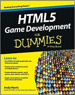 HTML5 Game Development For Dummies Andy Harris 9781118074763 Amazon Books