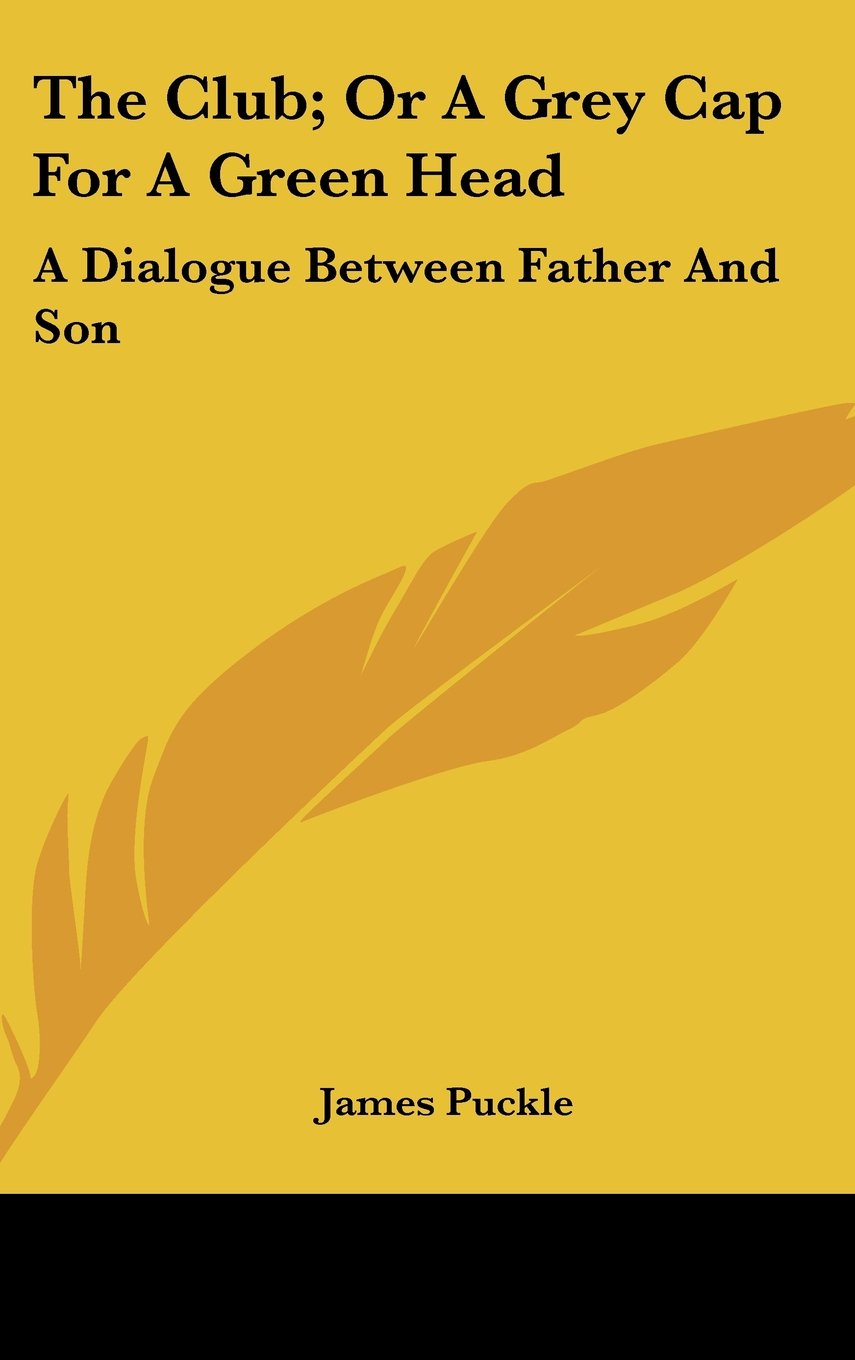 Read Online The Club; Or A Grey Cap For A Green Head: A Dialogue Between Father And Son pdf