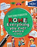 Not for Parents Rome, Lonely Planet Staff and Klay Lamprell, 1742208185