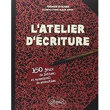 L'atelier d'Ecriture: 150 Jeux Lettres et Exer.de Redaction